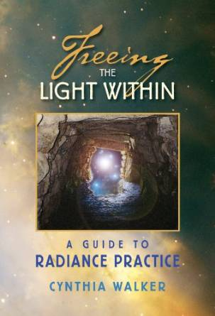 Freeing the Light Within: A Guide to Radiance Practice