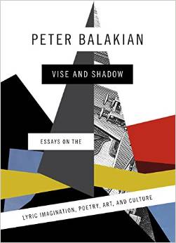 Vise and Shadow: Essays on the Lyric Imagination, Poetry, Art and Culture
