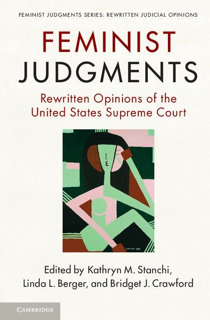 Feminist Judgments: Rewritten Opinions of the United States Supreme Court
